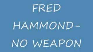 Fred hammond no weapon