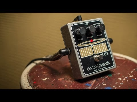 Electro-Harmonix Holy Grail Plus Demo