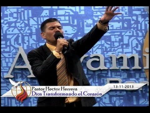 Pastor Hector Herrera - Dios Transformando el Corazón -13-11-13