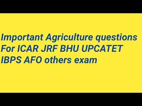 Important Agriculture questions for IBPS AFO ICAR JRF BHU UP catet mp pet other exam