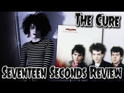 The Cure - Seventeen Seconds Review - GothCast
