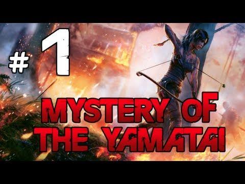 [1] Mystery of the Yamatai (Tomb Raider w/ GaLm)