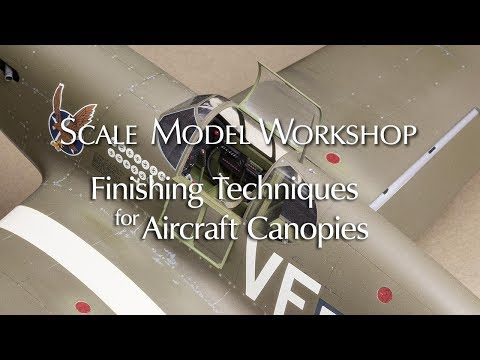 Finishing Techniques for Model Aircraft Canopies