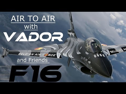 """F16  4K UHD  F-16  Flying  Air To Air with  Stefan """"VADOR"""" Darte and His Friends"""