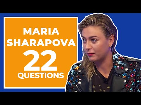 Maria Sharapova Answers 22 Questions About Herself