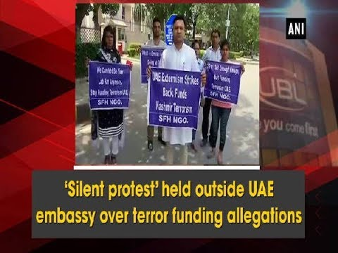 'Silent protest' held outside UAE embassy over terror funding allegations - Delhi News