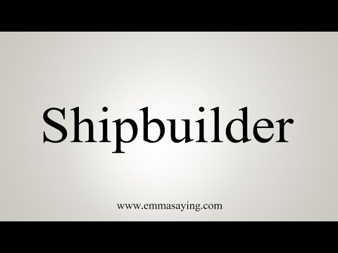 How To Pronounce Shipbuilder