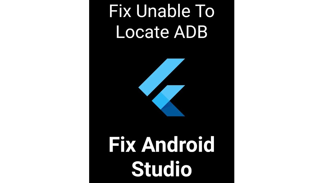 Flutter Preview - How To Fix Unable To Locate ADB [2021] Android Studio Error