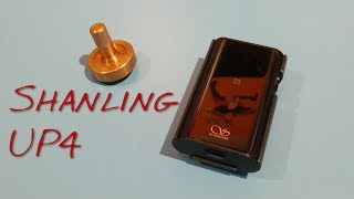 Shanling UP4 _(Z Reviews)_  It is UP4 anything... Get it?!