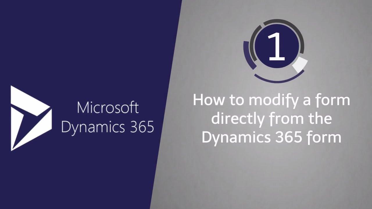 Microsoft Dynamics 365 - How To Create or Modify a Form