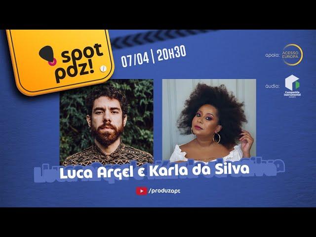 Luca Argel e Karla da Silva no Spot PDZ!