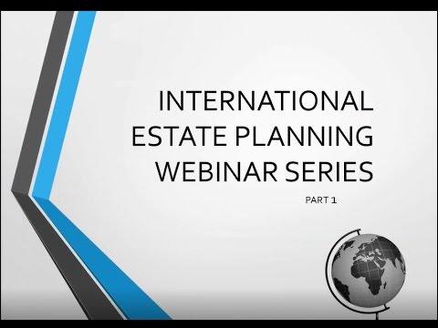 International Estate Planning Part 1