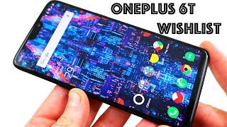 OnePlus 6T Wishlist: Everything Missing on the OnePlus 6!
