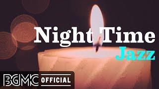 Night Time Jazz: Relaxing Late Night Jazz - Soothing Jazz Music for Sleep \\u0026 Relax