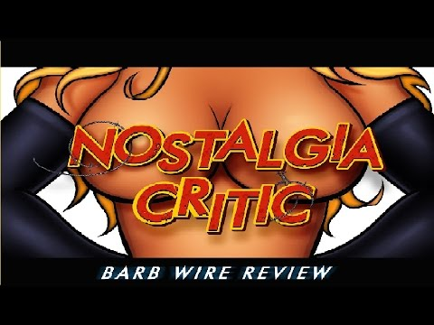 Nostalgia Critic: Barb Wire