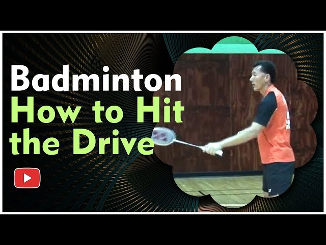 Badminton Tips and Techniques - The Drive - featuring Coach Andy Chong