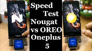 ONEPLUS 5 Oxygen OS NOUGAT vs OREO Speed test Which is better?????