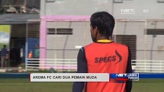 NET. JATIM - AREMA FC TERUS BURU PEMAIN MUDA