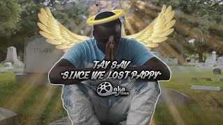 "TaySav - ""Since We Lost Pappy"" (Official Music Video)"