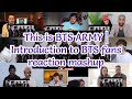 This is BTS ARMY | Introduction to BTS fans  reaction mashup