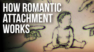 How Romantic Attachment Works