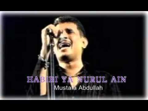 Mustafa Abdullah HABIBI YA NURUL AIN