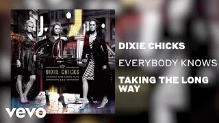 The Chicks - Everybody Knows (Official Audio)