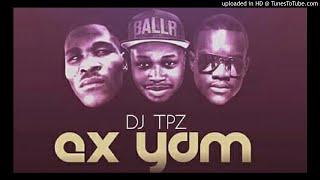 Download Dj Tpz Ft. Ma Eve & Gumza - Ex yam