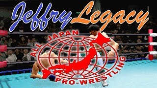 JEFFRY LEGACY: All Japan Pro Wrestling Featuring Virtua (Saturn 1997)