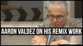 Aaron Valdez on His Remix Work (2011)