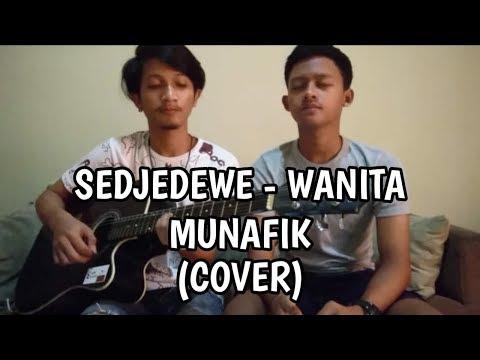 SEDJEDEWE - WANITA MUNAFIK (COVER)