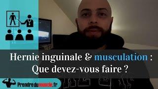 Hernie inguinale & musculation : Que devez-vous faire ?