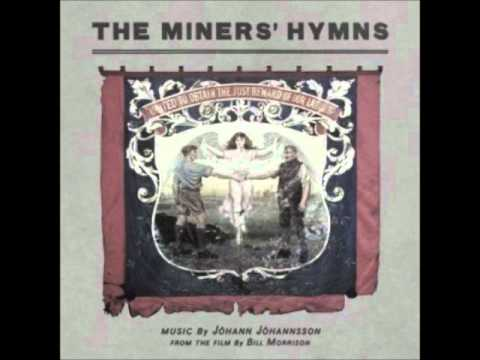 Jóhann Jóhannsson - The Miners' Hymns - The Cause Of Labour Is The Hope Of The World