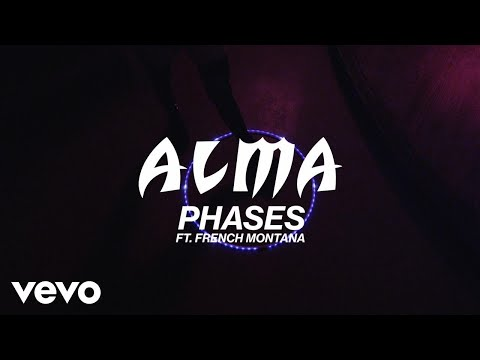 ALMA, French Montana  Phases Lyric