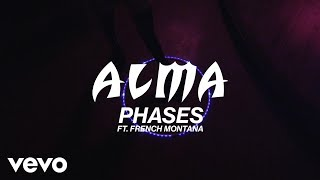 ALMA French Montana Phases Lyric Video