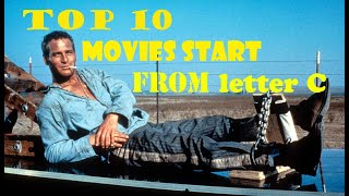 Top 10 movies start from letter C
