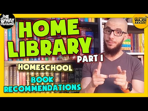 Our Home Library, Homeschool, And Book Recommendations (Part 1) | Abu Mussab Wajdi Akkari