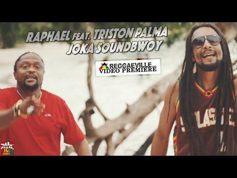 Raphael feat. Triston Palma - Joka Soundbwoy [Official Video 2016] Mp3