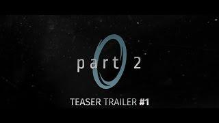 Portal: Origins [Part 2] (Live Action Short Film) - Official Teaser Trailer #1