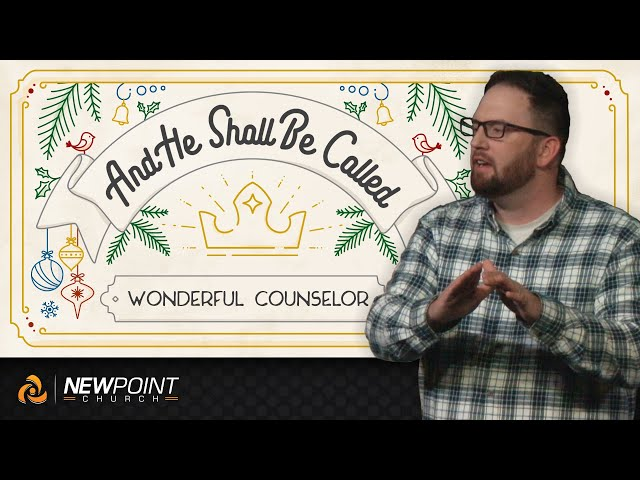Wonderful Counselor | And He Shall Be Called [ New Point Church ]