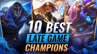10 BEST LATE GAME CHAMPIONS You NEED To Try - League of Legends Season 11