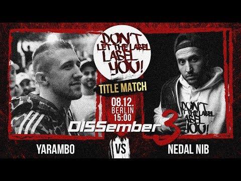 Yarambo VS Nedal Nib // 3RD TITLE-MATCH // DISSember3 | Berlin // DLTLLY