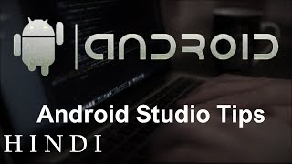 Android App Development for Beginners 5 Android Studio Tips (हिन्दी)