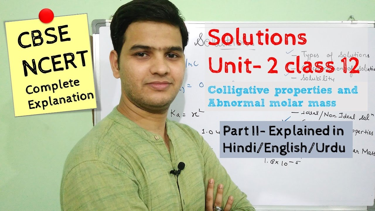 Solutions Chemistry Class 12 Part- 2 #NCERT Unit 2 explained in Hindi/اردو