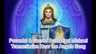 #55 Archangel Michael Transmission: Activation New Angelic Human/Rare Angelic Holy Language Music