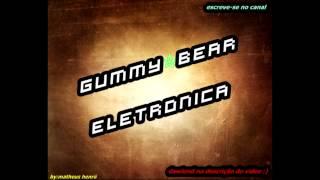 GUMMY BEAR ELETRONICA [ 2 0 1 5 ]