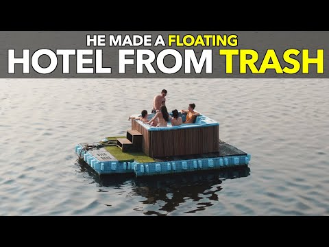 He Made A Floating Hotel from Trash
