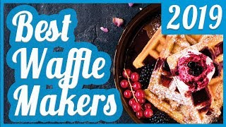 Best Waffle Maker To Buy In 2019