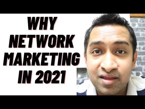 Why Network Marketing in 2021 ?