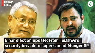 Bihar election update: From Tejashwi's security breach to suspension of Munger SP